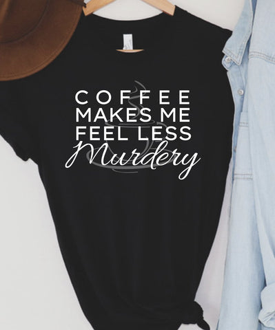 Coffee make me less murdery