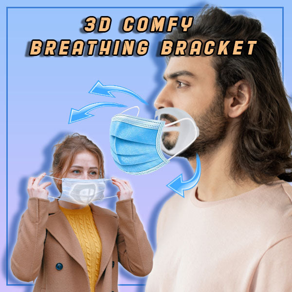 3D COMFY BREATHING BRACKET