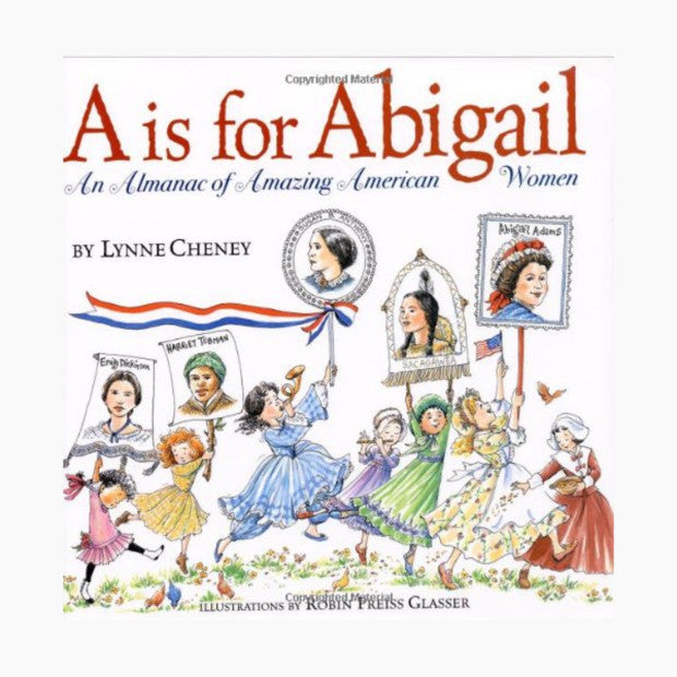 A is for Abigail: An Almanac of Amazing American Women