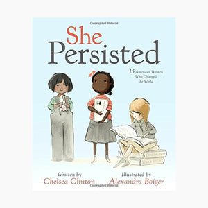 She Persisted: 13 American Woman Who Changed the World
