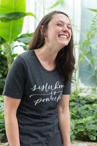 Sisterhood Is Powerful Tee Shirt - Small Things Fair Trade