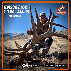 Will Hoffman 1 November Elk Tag, ALL IN!