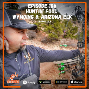 Jerrod Lile the Huntin' Fool covering Wyoming & Arizona Elk