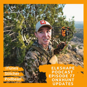 ElkShape Podcast EP 77 - onXhunt App Updates & Utilizing Them For Elk Hunting