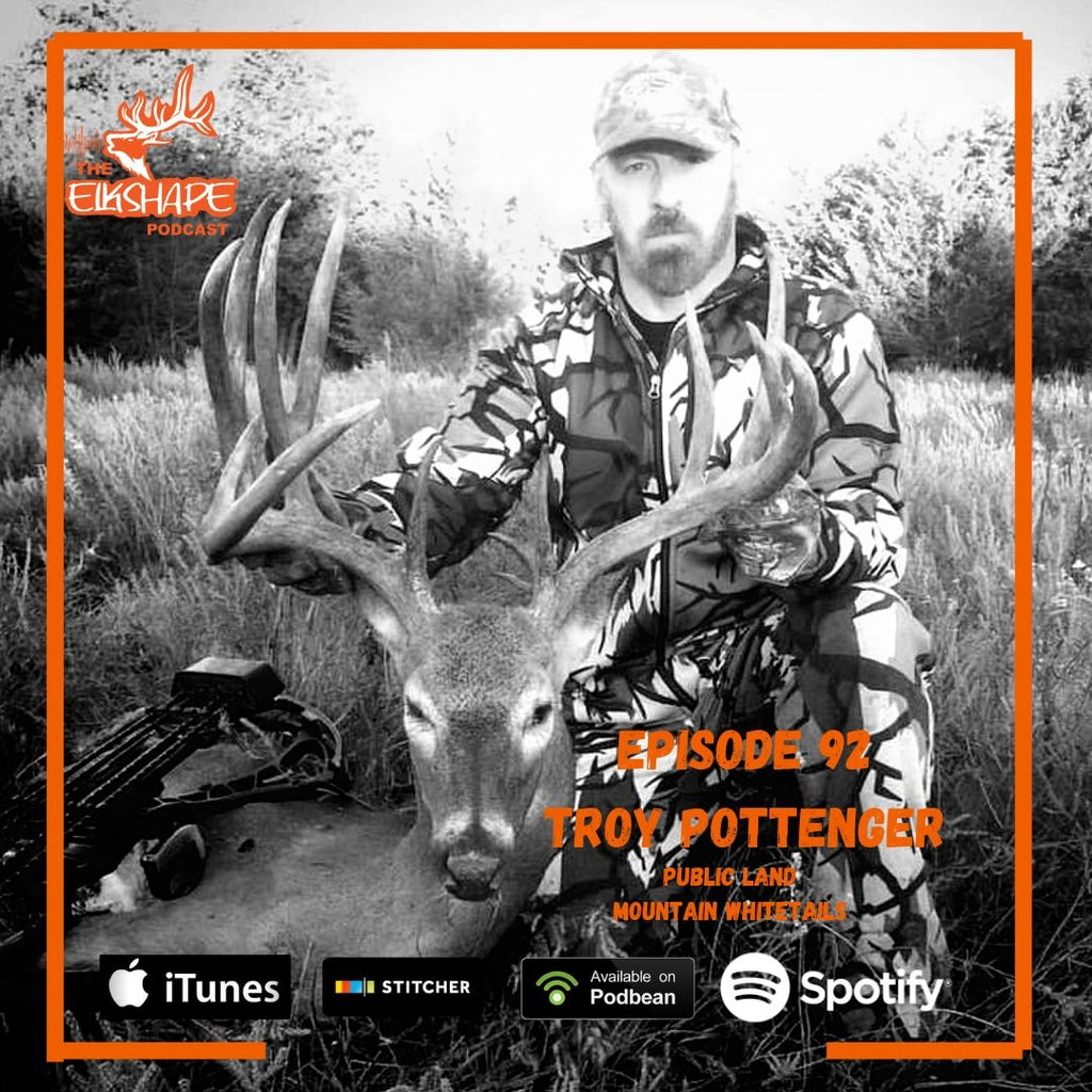 ElkShape Podcast EP 92 - Troy Pottenger Public Land Mountain Whitetails