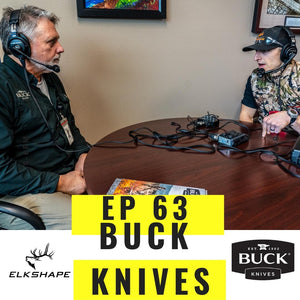 ElkShape Podcast 63 - Buck Knives