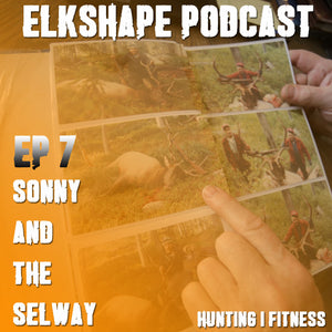 ElkShape Podcast EP - 7 Sonny and the Selway