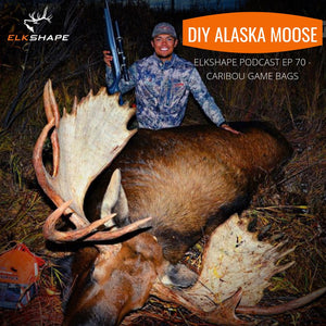 ElkShape Podcast EP 70 - DIY Alaska Moose