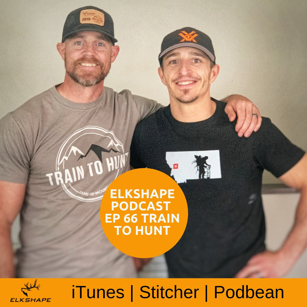 ElkShape Podcast EP 66 - Train to Hunt