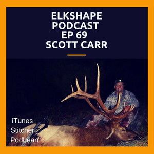 ElkShape Podcast EP 69 - Scott Carr