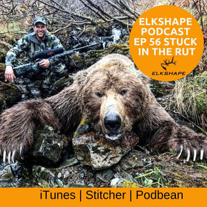 ElkShape Podcast 56 - Stuck in the Rut