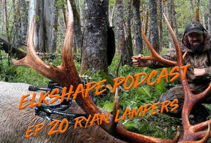 ElkShape Podcast EP 20 Ryan Lampers