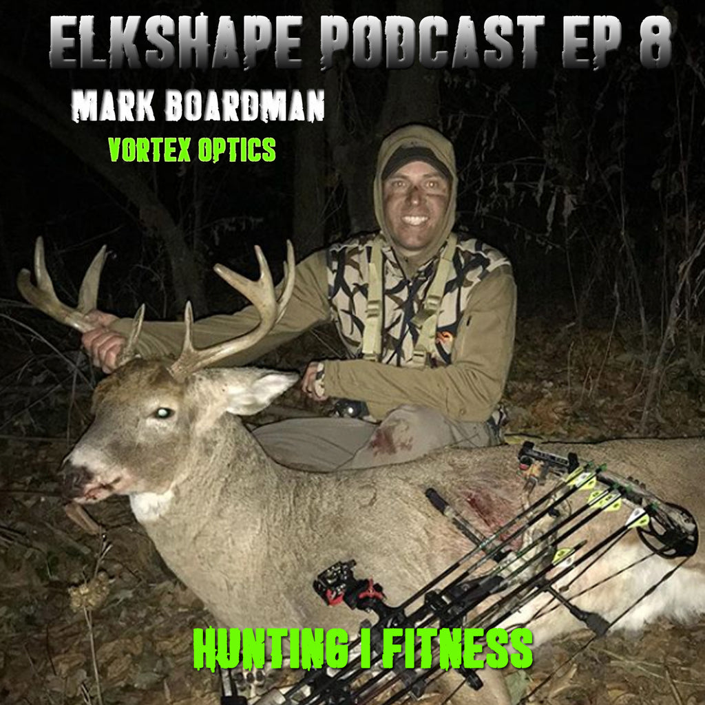 ElkShape Podcast EP - 8 Mark Boardman | Vortex Optics