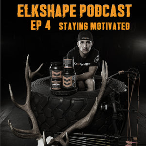 ElkShape Podcast EP 4 - Staying Motivated