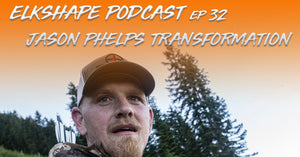 ElkShape Podcast EP 32 - Jason Phelps Transformation