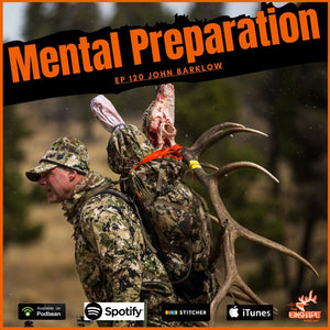 Mental Preparedness VS. Mental Toughness - A conversation with John Barklow of Sitka Gear