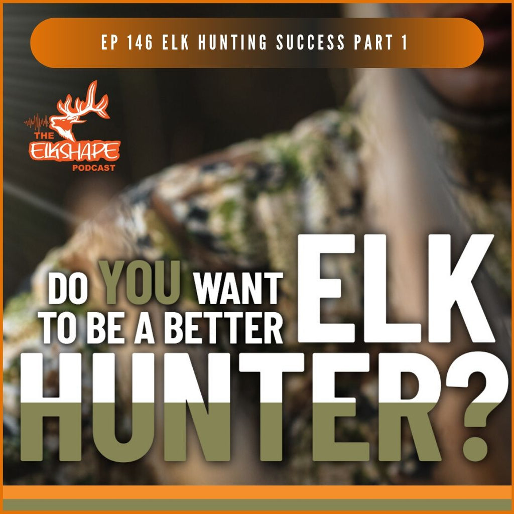 Elk Hunting Success Part 1 with Dan Staton & Dirk Durham