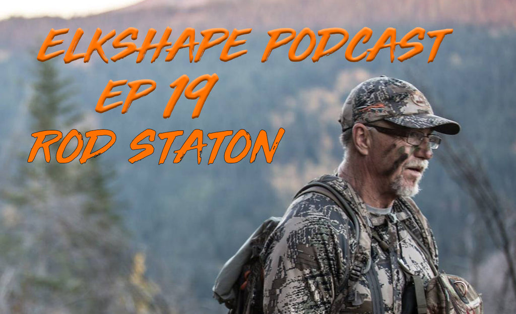 ElkShape Podcast EP 19 - Rod Staton