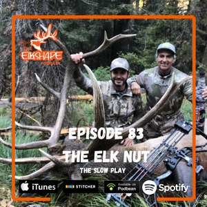 ElkShape Podcast EP 83 - The Elk Nut