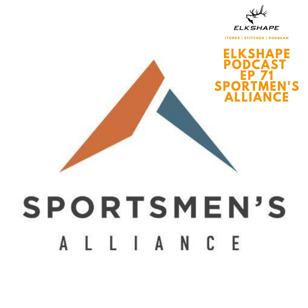 ElkShape Podcast EP 71 - Sportmen's Alliance