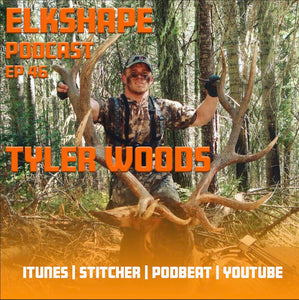 ElkShape Podcast EP 46 - Tyler Woods