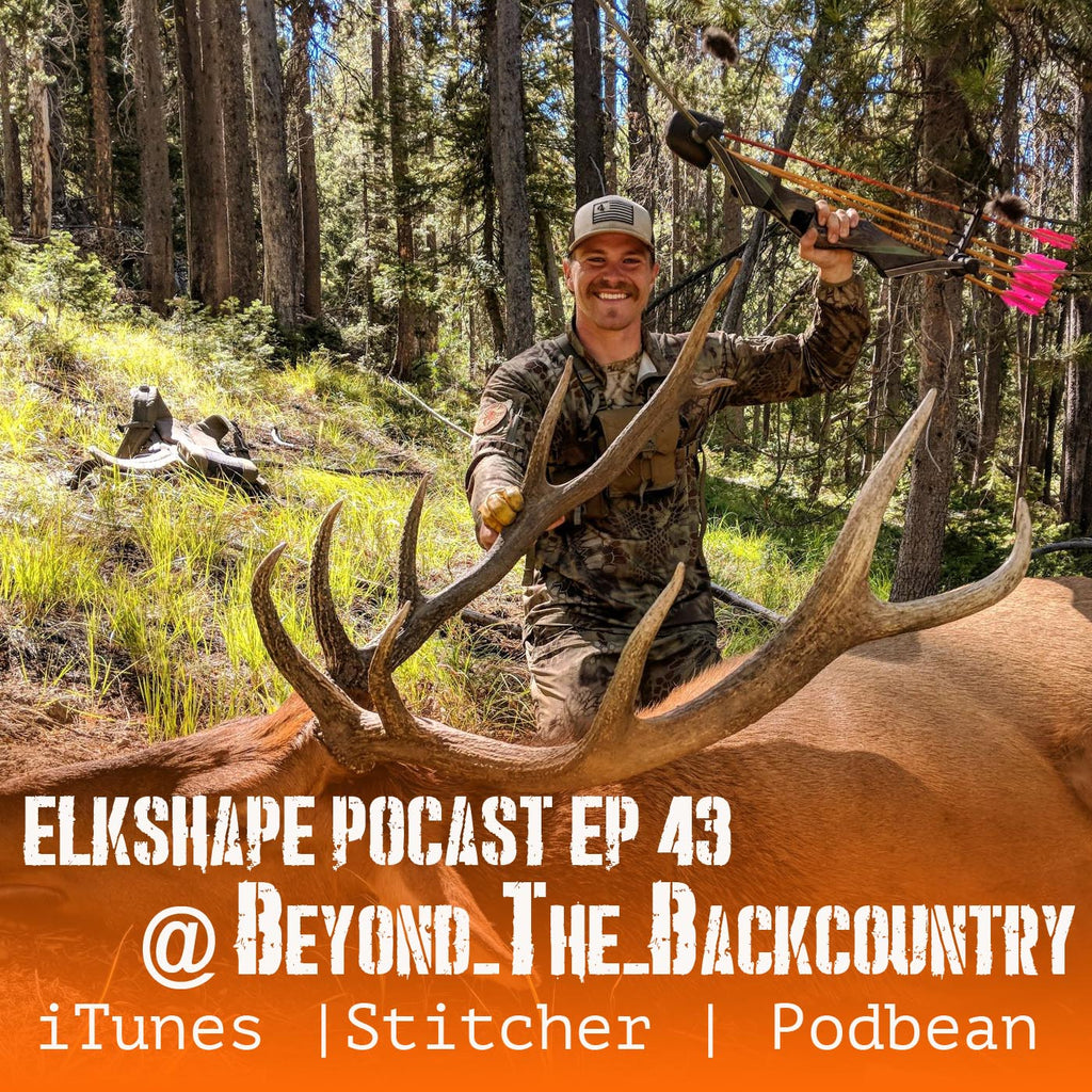 ElkShape Podcast EP 43 - Beyond The Backcountry