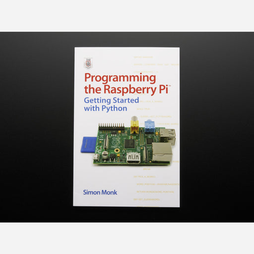 Programming the Raspberry Pi: Getting Started with Python [Second Edition]