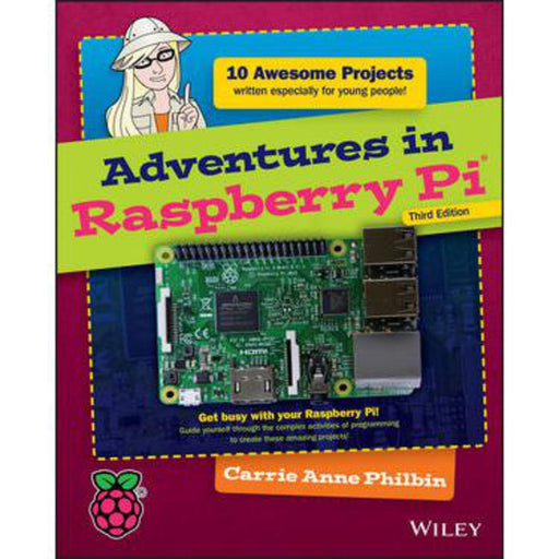 Adventures in Raspberry Pi, 3rd Edition