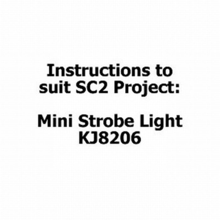 Instructions to suit SC2 Project - KJ8206 Mini Strobe Light