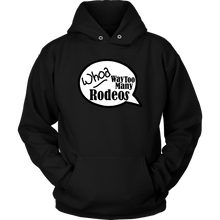 Load image into Gallery viewer, Whoa Way Too Many Rodeos Unisex Hoodie