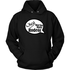 Whoa Way Too Many Rodeos Unisex Hoodie