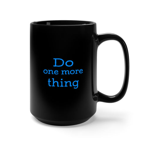 Do One More Thing 15oz Mug