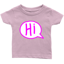 Load image into Gallery viewer, Hi Infant T-Shirt 6M, 12M, 18M, and 24M