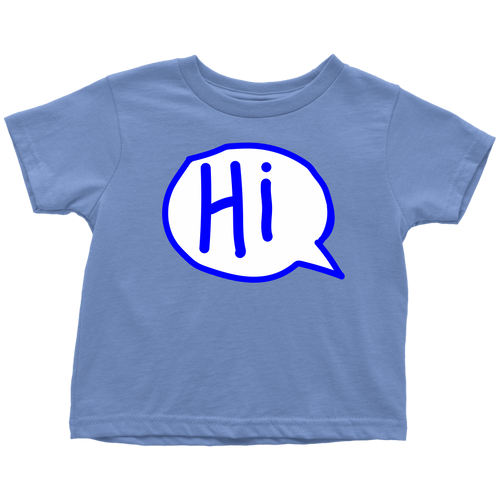 Hi Toddler T-Shirt 2T, 3T, 4T, 5/6