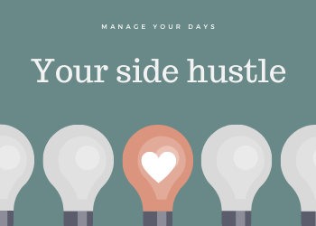 Schedule time for your side hustle