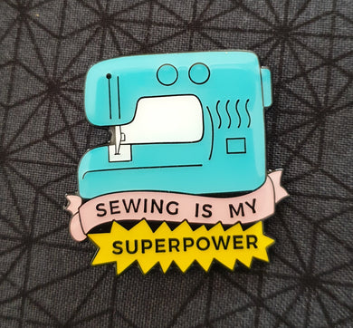 Sewing is My Superpower Pin