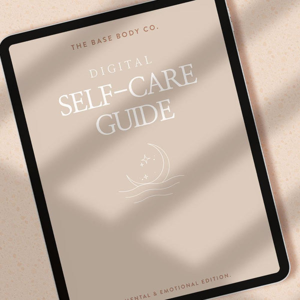 Digital Self-Care Guide Guide The Base Body Beauty Company™ Ptd Ltd