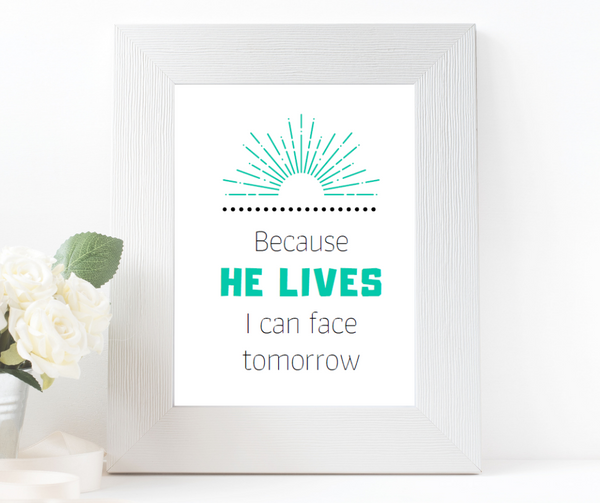 Because He Lives Printable