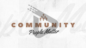 "The word ""Community"" stands boldly over stylized script of ""People Matter"" while sandwiched between two grid patterns."