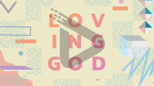 Loving God, with geometric, retro patterns in fun colors