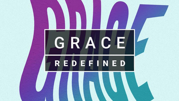 Grace Redefined