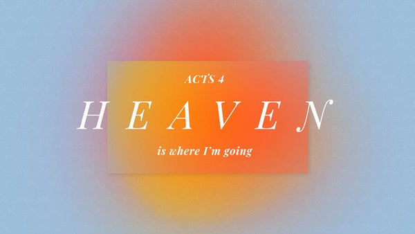 Heaven Is Where I'm Going
