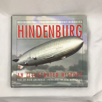 Reliving the Era of the Great Airships- Hindenburg an Illustrated History