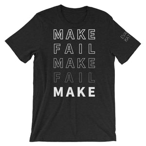 Make / Fail T-Shirt