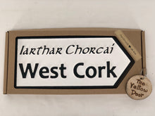 Load image into Gallery viewer, West Cork Sign