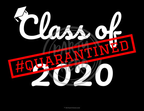 Class of 2020 Quarantined Sign for Photo Booth Selfies