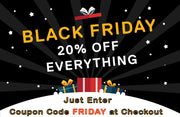 Black Friday 20% off everything