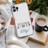 All I Need Is My Kitty iPhone Case