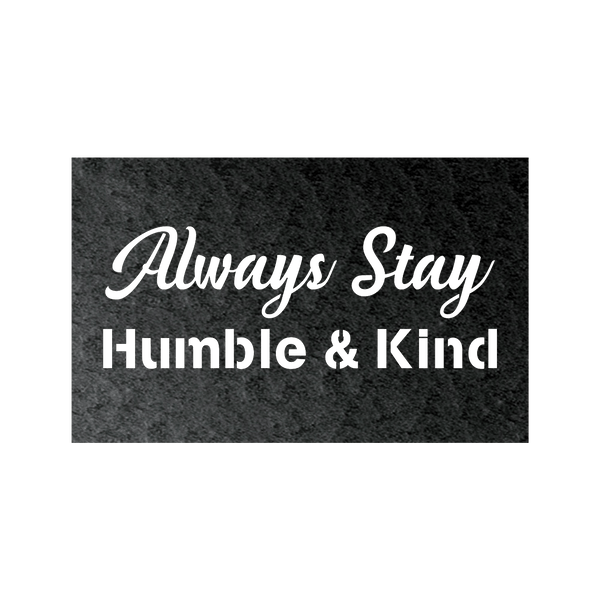 Alway Stay Humble & Kind metal wall sign