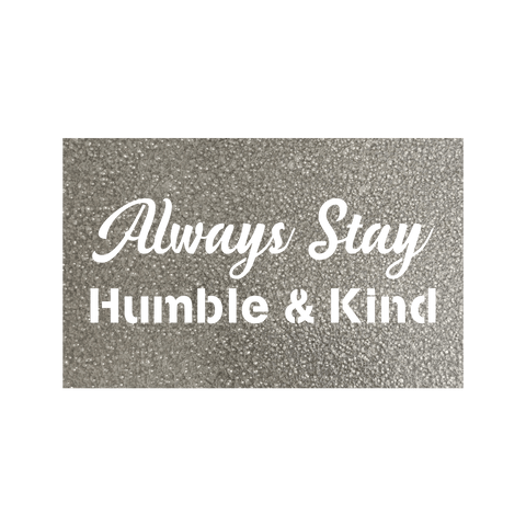 products/always_stay_humble_and_kind_silver.png